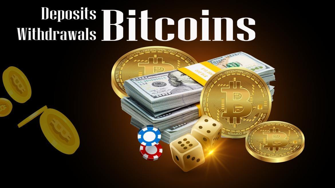Deposit and Withdrawals Bitcoins