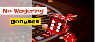 UK casinos having no wagering bonuses