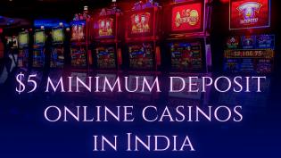 $5 minimum deposit online casinos in India