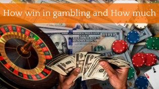 How to win in gambling and how much